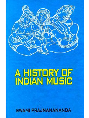 A HISTORY OF INDIAN MUSIC (MEDIAEVAL AND MODERN PERIOD) VOL-II