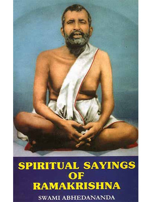 SPIRITUAL SAYINGS OF RAMAKRISHNA